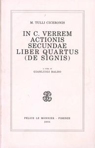 Libro M. Tulli Ciceronis In C. Verrem actionis secundae liber quartus. De signis M. Tullio Cicerone