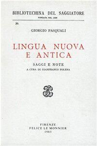 Libro Lingua nuova e antica Giorgio Pasquali