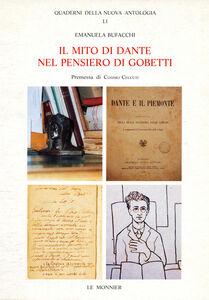 Libro Il mito di Dante nel pensiero di Gobetti Emanuela Bufacchi