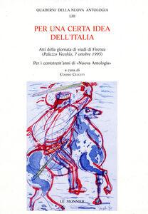 Libro Per una certa idea dell'Italia. Atti della Giornata di studi per i centotrent'anni di Nuova Antologia (Firenze, 7 ottobre 1995)