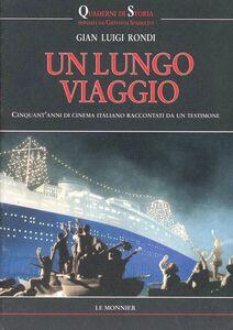 Foto Cover di Un lungo viaggio. Cinquant'anni di cinema italiano raccontati da un testimone, Libro di G. Luigi Rondi, edito da Mondadori Education