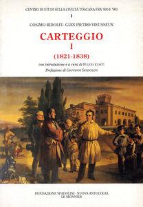 Foto Cover di Carteggio (1821-1838), Libro di Cosimo Ridolfi,Giampietro Vieusseux, edito da Mondadori Education