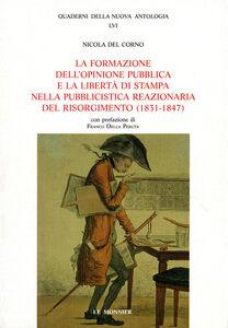 Libro La formazione dell'opinione pubblica e la libertà di stampa nella pubblicistica reazionaria del Risorgimento (1831-1847) Nicola Del Corno
