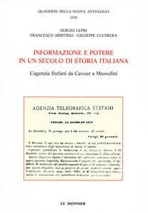 Informazione e potere in un secolo di storia italiana. L'agenzia Stefani da Cavour a Mussolini