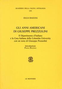 Gli anni americani di Giuseppe Prezzolini - Olga Ragusa - copertina