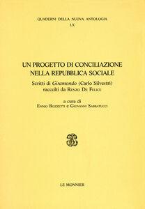 Libro Un progetto di conciliazione nella Repubblica sociale. Scritti di «Giramondo» (Carlo Silvestri) raccolti da Renzo De Felice