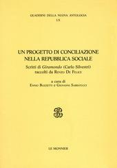 Un progetto di conciliazione nella Repubblica sociale. Scritti di «Giramondo» (Carlo Silvestri) raccolti da Renzo De Felice