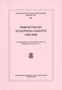 Diari di viaggio di Leopoldo Galeotti (1863-1868) - Leopoldo Galeotti - copertina