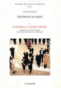 Testimone di parte Svizzera e Canton Ticino