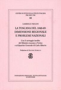 Foto Cover di La Toscana del 1848-49: dimensione regionale e problemi nazionali, Libro di Gabriele Paolini, edito da Mondadori Education