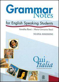 Qui Italia. Grammar notes for English Speaking Students