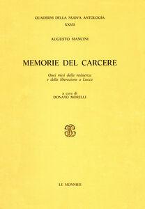 Foto Cover di Memorie dal carcere. Quei mesi della Resistenza e della liberazione a Lucca, Libro di Augusto Mancini, edito da Mondadori Education