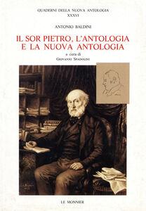 Foto Cover di Il sor Pietro, l'Antologia e la Nuova Antologia, Libro di Antonio Baldini, edito da Mondadori Education