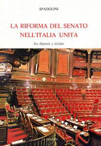 Libro La riforma del Senato nell'Italia unita. Fra Depretis e Giolitti Giovanni Spadolini