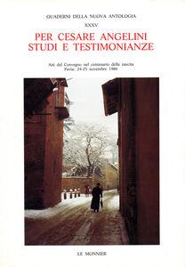 Libro Per Cesare Angelini. Studi e testimonianze