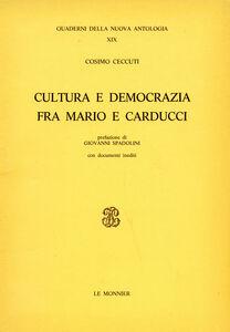 Foto Cover di Cultura e democrazia fra Mario e Carducci, Libro di Cosimo Ceccuti, edito da Mondadori Education