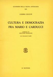Libro Cultura e democrazia fra Mario e Carducci Cosimo Ceccuti