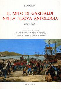 Libro Il mito di Garibaldi nella «Nuova Antologia» (1882-1982) Giovanni Spadolini