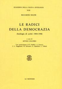 Libro Le radici della democrazia. Scritti (1945-1946) Riccardo Bauer