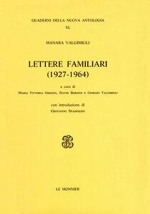 Foto Cover di Lettere familiari (1927-1964), Libro di Manara Valgimigli, edito da Mondadori Education