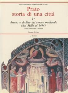 Prato. Storia di una città. Vol. 1: Ascesa e declino del centro medievale dal Mille al 1494. - copertina