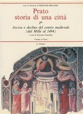 Prato. Storia di una città. Vol. 1: Ascesa e declino del centro medievale dal Mille al 1494.
