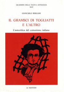 Libro Il Gramsci di Togliatti e l'altro Giancarlo Bergami