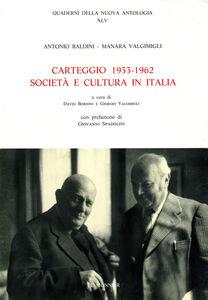 Libro Carteggio (1933-1962). Società e cultura in Italia Antonio Baldini , Manara Valgimigli
