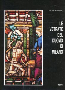 Le vetrate del Duomo di Milano dai Visconti agli Sforza
