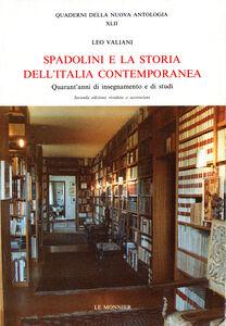 Libro Spadolini e la storia dell'Italia contemporanea. Quarant'anni di insegnamento e di studi Leo Valiani