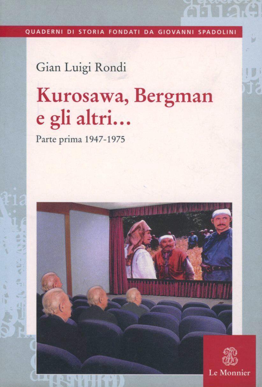 Kurosawa, Bergman e gli altri.... Vol. 1: 1947-1975.