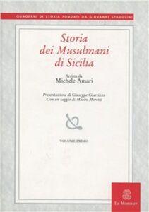 Foto Cover di Storia dei musulmani di Sicilia. Vol. 1, Libro di Michele Amari, edito da Mondadori Education