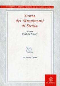 Libro Storia dei musulmani di Sicilia. Vol. 2 Michele Amari