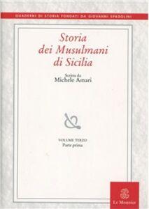 Libro Storia dei musulmani di Sicilia. Vol. 3 Michele Amari