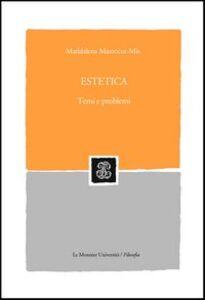 Foto Cover di Estetica. Temi e problemi, Libro di Maddalena Mazzocut-Mis, edito da Mondadori Education