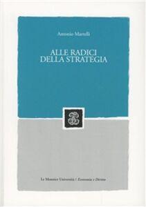 Libro Alle radici della strategia Antonio Martelli