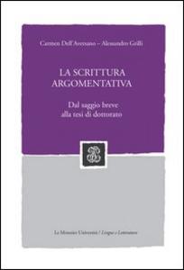 Libro La scrittura argomentativa. Dal saggio breve alla tesi di dottorato Carmen Dell'Aversano , Alessandro Grilli