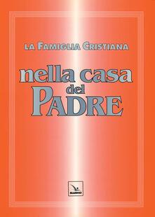 La famiglia cristiana nella casa del Padre. Repertorio di canti per la liturgia. Con gli accompagnamenti.pdf