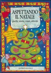 Aspettando il Natale. Giochi, storie, canti, attività - copertina