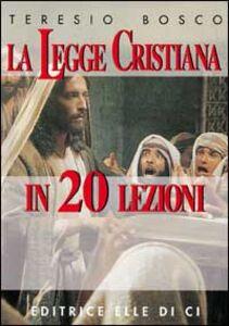 La legge cristiana in 20 lezioni