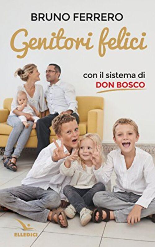 Genitori felici con il sistema di don Bosco