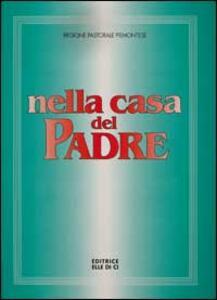 Nella casa del Padre: edizione per il Piemonte 1997. Partitura di accompagnamento. Repertorio di canti per la liturgia - copertina