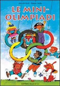 Le mini-Olimpiadi - Almuth Bartl,Reiner Stolte - copertina