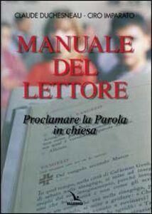 Libro Manuale del lettore. Proclamare la parola in Chiesa Claude Duchesneau , Ciro Imparato