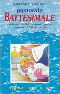 Pastorale battesimale. Per i catechisti che seguono i genitori prima e dopo il battesimo dei figli