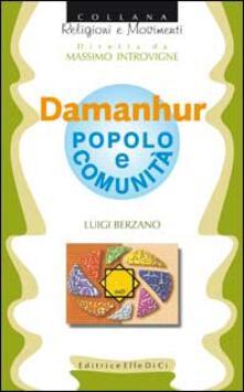 Damanhur. Popolo e comunità - Luigi Berzano - copertina