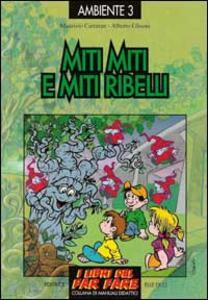 Miti miti e miti ribelli. Il simbolismo dei quattro elementi - Maurizio Carturan,Alberto Glisoni - copertina