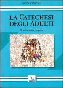 La catechesi degli adulti. Orientamenti e proposte