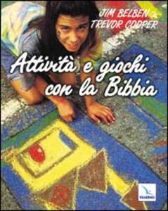 Attività e giochi con la Bibbia - Jim Belben,Trevor Cooper - copertina