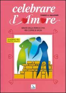 Celebrare l'amore. Serate della parrocchia per coppie di sposi. Quaderno per i partecipanti